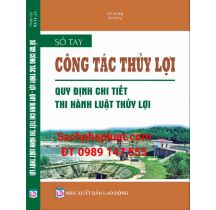 so-tay-cong-tac-thuy-loi-quy-dinh-chi-tiet-thi-hanh-luat-thuy-loi