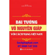 dai-tuong-vo-nguyen-giap-voi-cach-mang-viet-nam