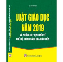 luat-giao-duc-nam-2019-va-nhung-quy-dinh-moi-ve-che-do-chinh-sach-cua-giao-vien
